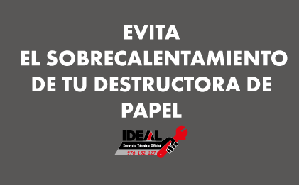 Evita el sobrecalentamiento de tu destructora de papel IDEAL.